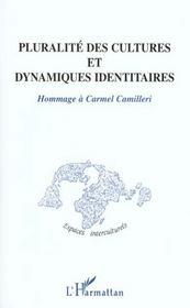 Pluralite Des Cultures Et Dynamiques Identitaires ; Hommage A Carmel Camilleri - Intérieur - Format classique