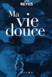 Ma Vie Douce - Couverture - Format classique