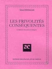 Les frivolites consequentes - Couverture - Format classique