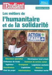 Les métiers et formations de l'humanitaire et de la solidarité - Intérieur - Format classique