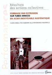 Formage par extrusion sur tubes minces en acier inoxydable austenitique ; performances resultats des a - Couverture - Format classique