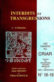 Les Cahiers Du Criar N.18/19 ; Interdits Et Transgressions T.2 ; Civilisation ; Le Monde Hispanique Du Xve Au Xviie Siècle - Couverture - Format classique