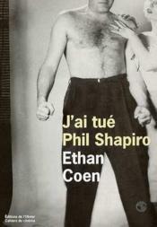 J'Ai Tue Phil Shapiro - Couverture - Format classique