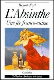 L'Absinthe ; Une Fee Franco-Suisse - Couverture - Format classique