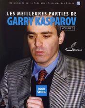 Les meilleures parties de Gary Kasparov t.2 - Intérieur - Format classique