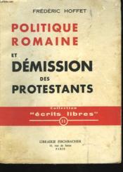Politique Romaine Et Demissions Des Protestants - Couverture - Format classique