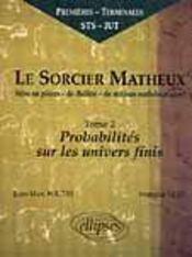 Le Sorcier Matheux Tome 2 Probabilites Sur Les Univers Finis Premieres Terminales Sts Iut - Intérieur - Format classique