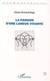 La passion d'une langue vivante - Couverture - Format classique