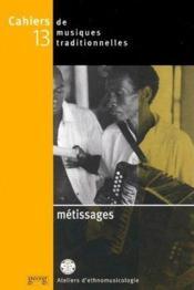Cahiers De Musiques Traditionnelles T.13 ; Métissages - Couverture - Format classique
