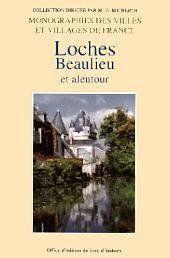 Loches, beaulieu et alentour : grande et petite histoire - Couverture - Format classique