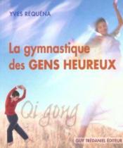 Qi gong ; la gymnastique des gens heureux - Couverture - Format classique