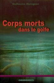 Corps Morts Dans Le Golfe - Couverture - Format classique