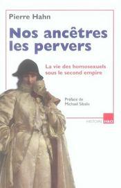 Nos Ancetres Les Pervers ; La Vie Des Homosexuels Sous Le Second Empire - Intérieur - Format classique
