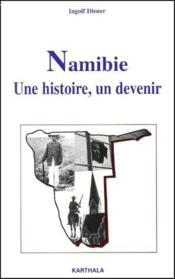 Namibie ; une histoire, un devenir - Couverture - Format classique