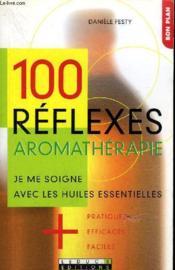 100 Reflexes Aromatherapie - Couverture - Format classique
