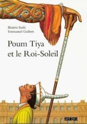Poum Tiya Et Le Roi-Soleil - Couverture - Format classique