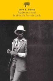 Apportez-moi la tête de Lennie Jack - Couverture - Format classique