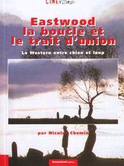 Eastwood La Boucle Et Le Trait D'Union - Intérieur - Format classique