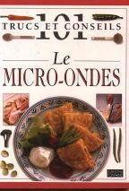 101 Trucs Et Conseils - Le Micro-Ondes - Couverture - Format classique