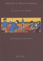 Pasteurs et paysans b2arnais ; au village, les métiers t. 2 - Couverture - Format classique