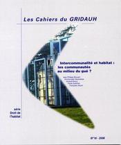 Les Cahiers Du Gridauh N.16 ; Intercommunalité Et Habitat : Les Communautés Au Milieu Du Gué ? - Intérieur - Format classique