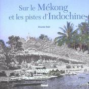 Sur le mekong et les pistes d'indochine - Intérieur - Format classique