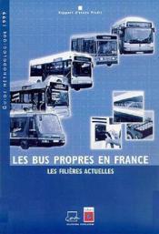 Les bus propres en France ; les filières actuelles ; rapport d'étude prédit ; guide méthodologique 1999 - Couverture - Format classique