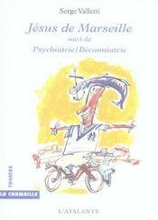 Jésus de Marseille ; psychiatrie/déconniatrie - Intérieur - Format classique