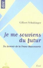 Je me souviens du futur ; du devenir de la franc-maçonnerie - Intérieur - Format classique