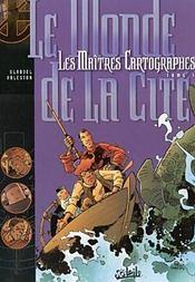 Les maîtres cartographes t.1 ; le monde de la cité - Intérieur - Format classique