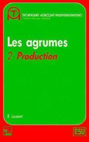 Les agrumes 2 production - Couverture - Format classique