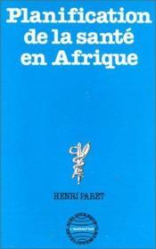 Planification de la santé en Afrique - Couverture - Format classique