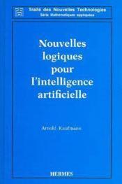 Nouvelles logiques pour l'intelligence artificielle coll traite des nouvellestechnologies serie math - Couverture - Format classique