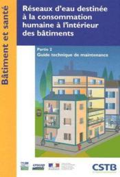 Réseaux d'eau destinée à la consommation humaine à l'intérieur des bâtiments t.2 ; guide technique de maintenance - Couverture - Format classique