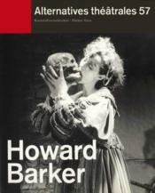 Alternatives Theatrales T.57 ; Howard Barker - Couverture - Format classique