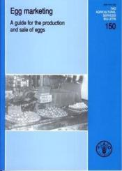 Egg marketing. a guide for the production and sale of eggs (fao agricultural services bulletin 150) - Couverture - Format classique
