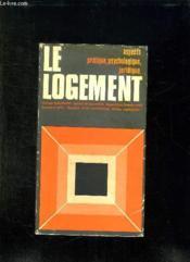 Le Logement. Ses Trois Aspects: Psychologique Pratique Et Juridique. - Couverture - Format classique