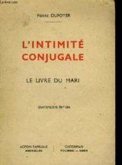 L'Intimite Conjugale - Le Livre Du Mari - Couverture - Format classique