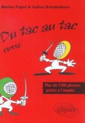 Du Tac Au Tac Russe Plus De 1300 Phrases Pretes A L'Emploi - Couverture - Format classique