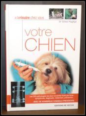 Le vétérinaire chez vous : votre chien - Couverture - Format classique