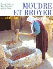 Moudre Et Broyer T.1 ; Methodes - Intérieur - Format classique