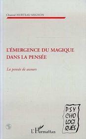 L'Emergence Du Magique Dans La Pensee ; La Pensee De Secours - Intérieur - Format classique