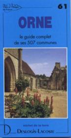 Orne ; le guide complet de ses 507 communes - Couverture - Format classique