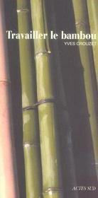 Travailler le bambou - Intérieur - Format classique