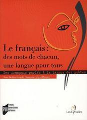 Francais : Des Mots De Chacun Une Langue Pour Tous. Des Francais Parles A La Lan - Intérieur - Format classique