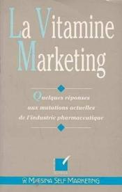 La vitamine marketing - Couverture - Format classique