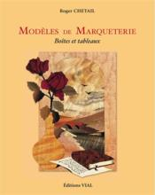 Modèles de marqueterie ; boîtes et tableaux - Couverture - Format classique