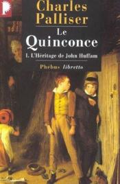 Le quinconce t.1 ; l'héritage de John Huffman - Couverture - Format classique