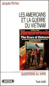 Les américains et la guerre du Vietnam ; questions au XXe siècle - Couverture - Format classique