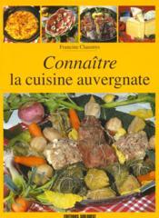Connaitre la cuisine auvergnate - Couverture - Format classique